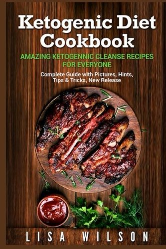 Ketogenic Diet Cookbook by Lisa Wilson