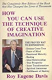 How You Can Use the Technique of Creative Imagination, Roy E. Davis, 0877072299