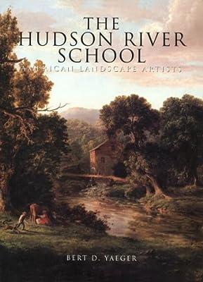 The Hudson River School: American Landscape Artists (American Art)