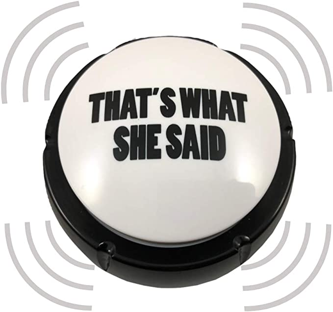 That's What She Said Easy Button - Michael Scott Voice Funny The Office Classic Quote Gift Buzzer