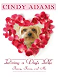 Living a Dog's Life, Cindy Adams, 0786288469