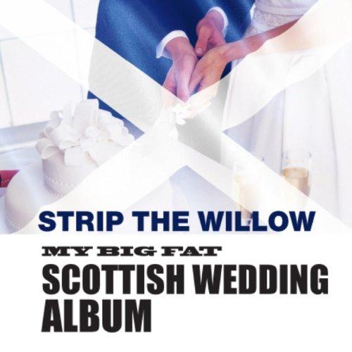 Strip The Willow: My Great Big Scottish Wedding Album