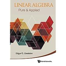 Linear Algebra: Pure & Applied