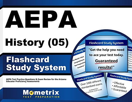 AEPA History (05) Flashcard Study System: AEPA Test Practice Questions & Exam Review for the Arizona Educator Proficiency Assessments (Cards)