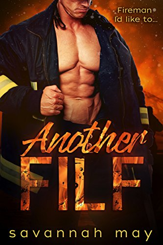 Another FILF: (Fireman I'd Like to F**k) (Hotshots Book 2) ()