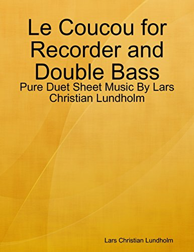 Le Coucou for Recorder and Double Bass - Pure Duet Sheet Music By Lars Christian Lundholm ()