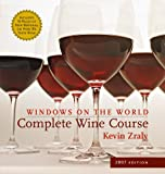 Windows on the World Complete Wine Course: 2007 Edition (Kevin Zraly's Complete Wine Course)