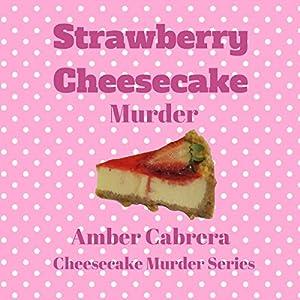 Strawberry Cheesecake Murder Audiobook