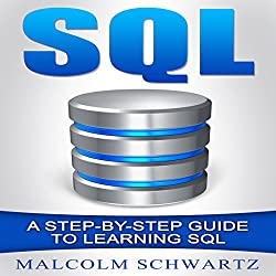 SQL: A Step-by-Step Guide to Learning SQL