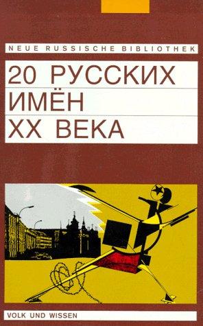 Neue Russische Bibliothek  Fortgeschrittene   20 Russkich Imjon XX Weka  20 Russische Namen Des 20. Jahrhunderts   Beiträge Zu Leben Und Werk