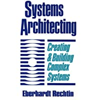 Systems Architecting: Creating and Building Complex Systems