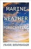 Marine Weather Forecasting, Frank Brumbaugh, 1892216221