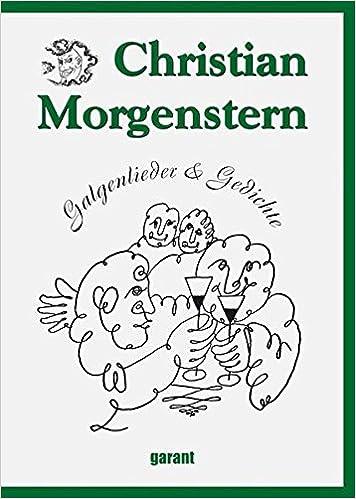 Christian Morgenstern Galgenlieder Gedichte