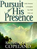 Pursuit of His Presence, Kenneth Copeland, 1577941373