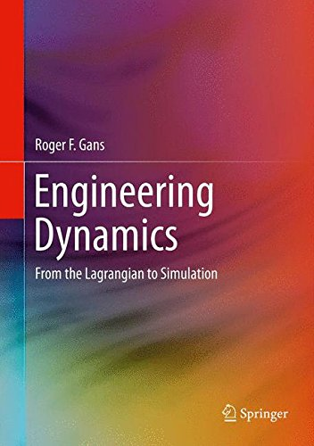 Engineering Dynamics: From the Lagrangian to Simulation (Mechanical Engineering)