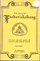 The Story of Fredericksburg by Walter F…