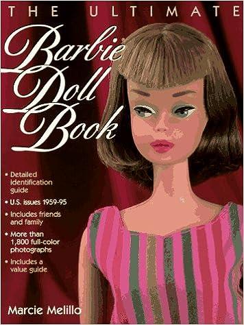 the ultimate barbie doll book marcie melillo 9780873413978 amazon