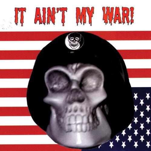 It Ain't My War!