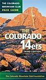 The Colorado 14ers: The Official Mountain Club Pack Guide (Colorado Mountain Club Pack Guides)