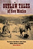 Outlaw Tales of New Mexico, Barbara Marriott, 0762743204