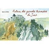 Autour des grandes traversées du Jura