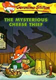 The Mysterious Cheese Thief, Geronimo Stilton, 0756983037