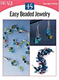 Easy Beaded Jewelry - 15 Projects, Kalmbach Publishing Co. Staff, 0890244588