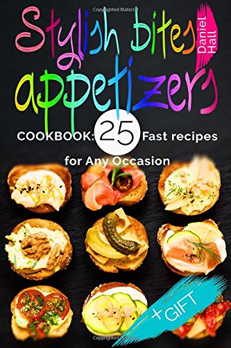 Stylish bites appetizers Cookbook recipes occasion product image