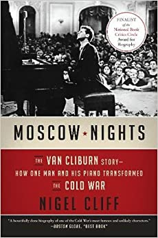 Book Moscow Nights: The Van Cliburn Story--How One Man and His Piano Transformed the Cold War