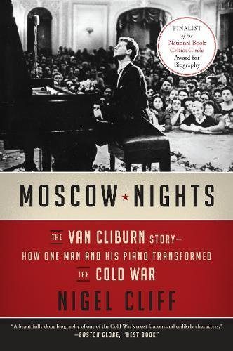 Moscow Nights: The Van Cliburn Story--How One Man and His Piano Transformed the Cold - Night Nigel