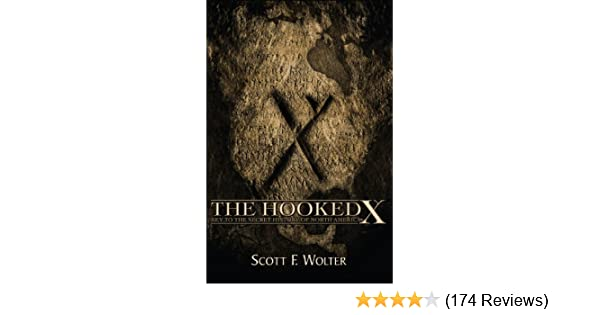 The Hooked X Key To The Secret History Of North America Kindle
