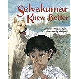 Selvakumar Knew Better