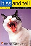 Hiss and Tell: True Stories from the Files of a Cat Shrink