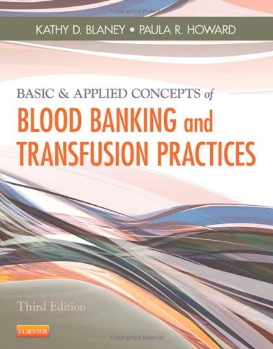 Basic   Applied Concepts Of Blood Banking And Transfusion Practices  3E
