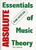 Absolute Essentials of Music Theory for Guitar, Don J. MacLean, 1896595324