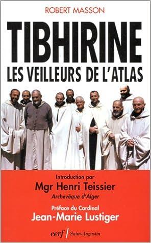 Lire en ligne Tibhirine : Les veilleurs de l'Atlas pdf, epub