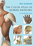 The Color Atlas of Human Anatomy, Wolf-Heidegger, 1402742002