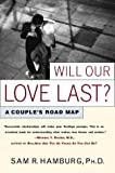 Will Our Love Last?, Sam R. Hamburg, 0684864916