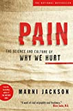 Pain : The Science and Culture of Why We Hurt
