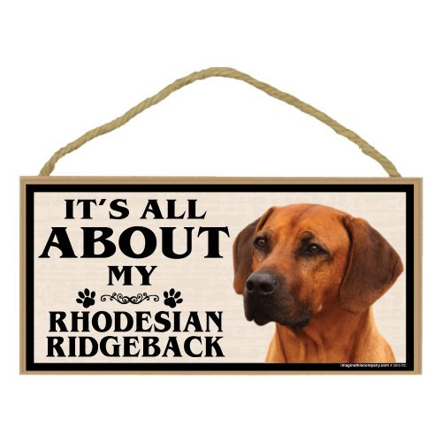 Imagine This Wood Breed Sign, It's All About My Rhodesian Ridgeback by Imagine This