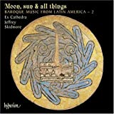 Moon, sun & all things - Baroque Music from Latin America Vol.2