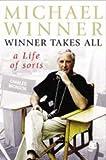 Michael Winner: Winner Takes All: A Life of Sorts
