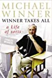 Front cover for the book Winner Takes All: A Life of Sorts by Michael Winner