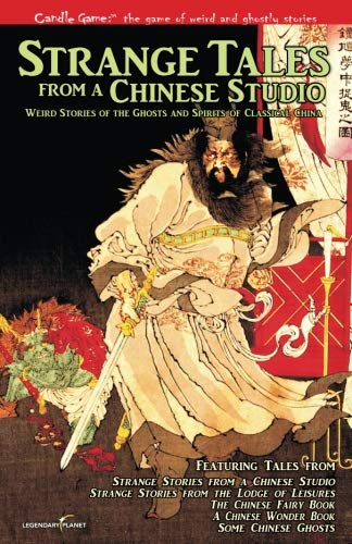Candle Game:TM Strange Tales from a Chinese Studio: Weird Stories of the Ghosts and Spirits of Classical China (Volume 5)