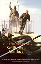 On the Trail of William Wallace: 4th (fourth) edition