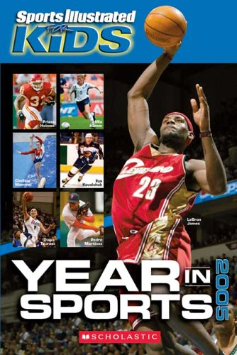 Download Sports Illustrated For Kids Year In Sports 2005 PDF