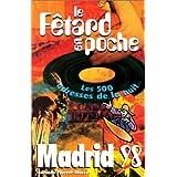 Fêtard en poche Le - Madrid 98