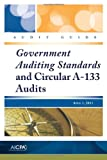 Audit Guide : Government Auditing Standards and Circular A-133 Audits, April 1 2011, American Institute of Certified Public Accountants, 0870519832