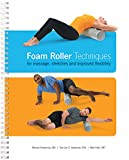 Foam Roller Techniques for Massage, Stretches and Improved Flexibility