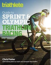 The Triathlete Guide to Sprint and Olympic Triathlon Racing
